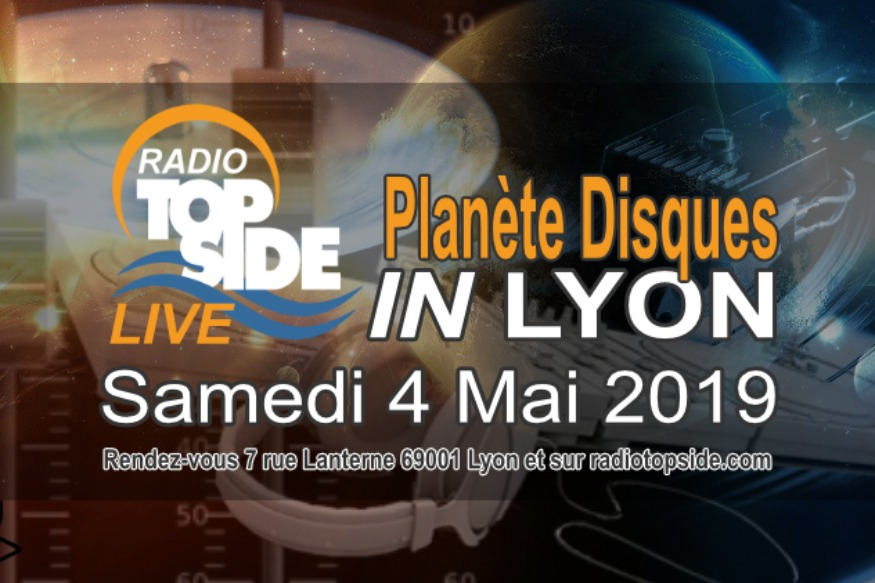 Radio Top Side En Direct de Lyon Samedi 4 mai 2019