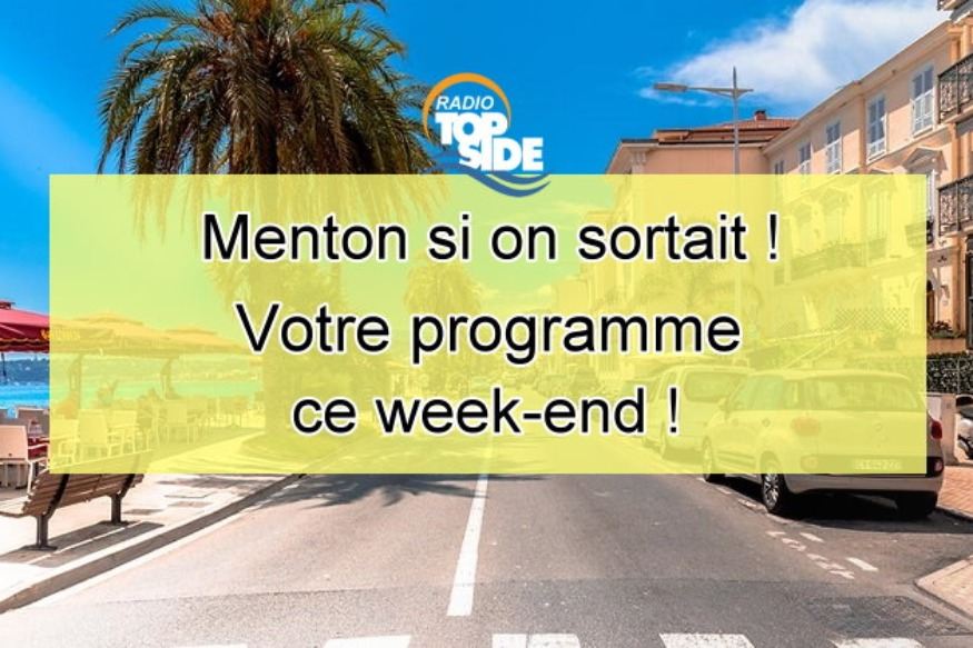 Menton si on sortait ce week-end !